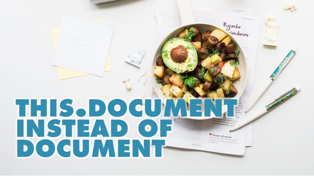 Use this.document instead of document