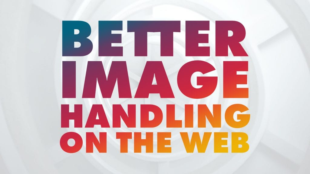 better image handling with these native supported features